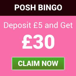posh bingo | deposit £5 get £30 | free bingo