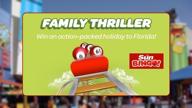 SunBingo - WIN a Thrilling Family Holiday to Orlando, Florida
