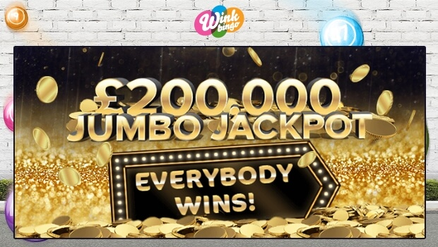 £200,000 Jumbo Jackpot at Wink Bingo