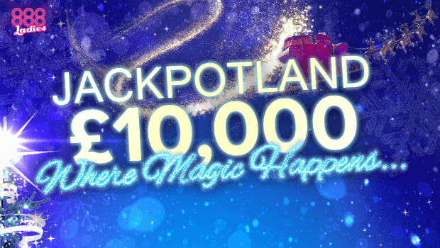 £10,000 Jackpotland Games at 888 Ladies