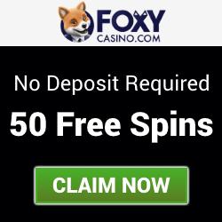 Foxy Casino | 50 Free Spins