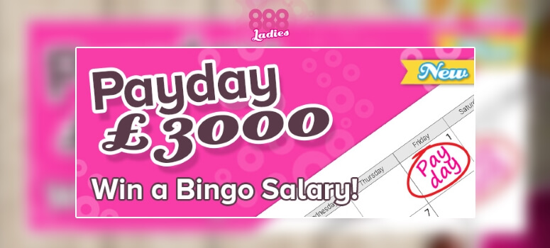 888Ladies | £3,000 Payday Online Bingo Game