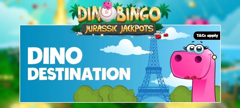 Dino Bingo | Win a Trip to Paris worth £1,000